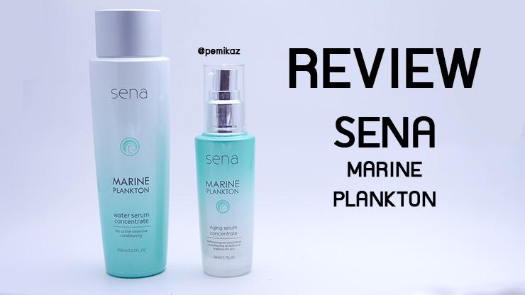 รีวิว SENA Marine Plankton เซรั่มหน้าเด็ก หน้าฟู 15 วันเห็นผล!