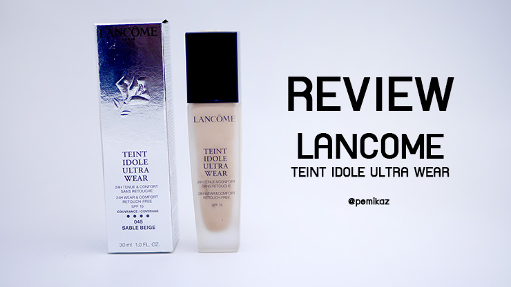 รีวิว Lancome Teint Idole Ultra Wear รองพื้นไอดอล ปกปิด คุมมัน 24 hrs.