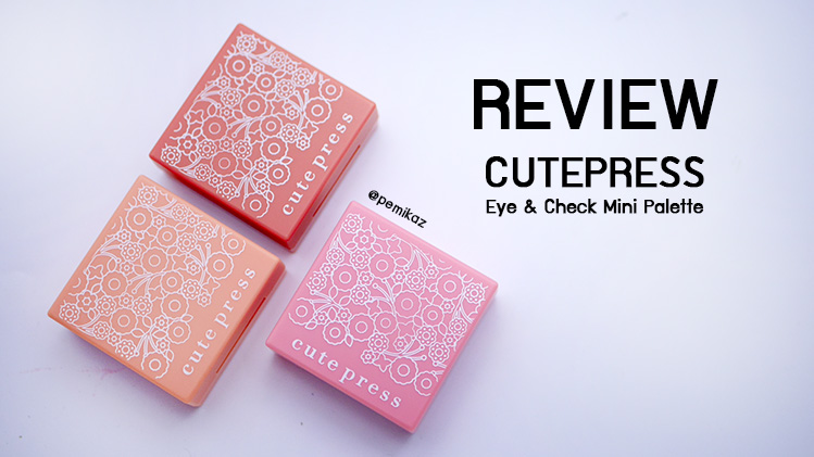 รีวิว Cute press Eye & Cheek Mini Palette ถูกและดีในงบ 199 บาท!