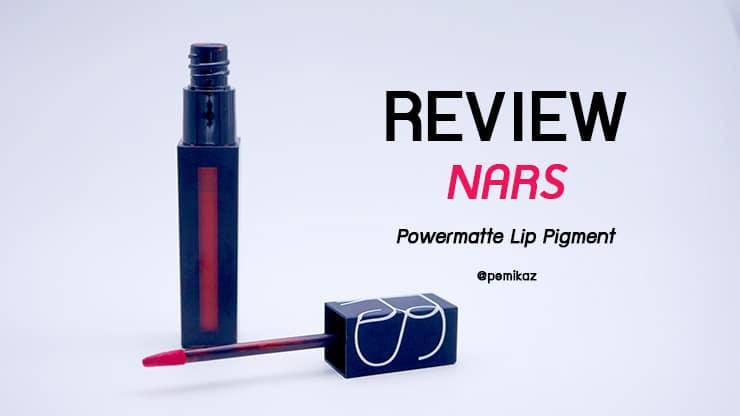 รีวิว NARS Powermatte Lip Pigment ลิปจุ่มเนื้อบางเบา แบบสาว Bella Hadid