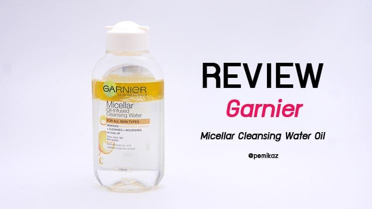 รีวิว Garnier Micellar Cleansing Water สูตร Oil จะปังกว่าสูตรเดิมไหมนะ?