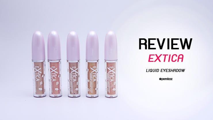รีวิว EXTICA Liquid Eyeshadow สีไหน NC35 ตอบโจทย์ มาดู!!