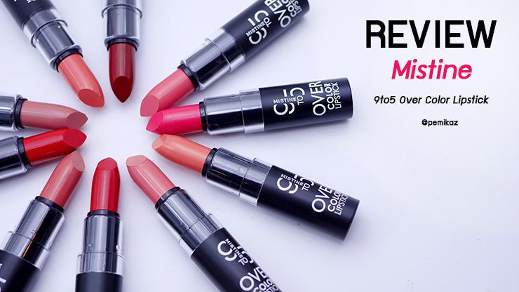 รีวิว Mistine 9To5 Over Color Lipstick ลิปคิมเบอร์ลี่ เนื้อแน่นเกินราคาเวอร์!